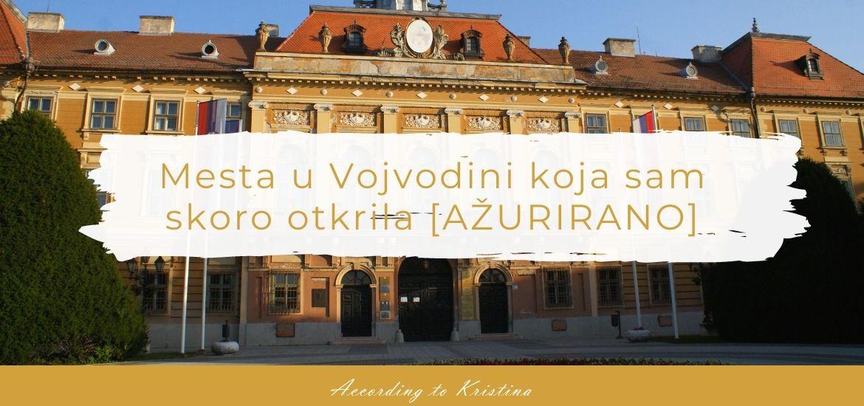 Mesta u Vojvodini koja sam skoro otkrila ©According to Kristina