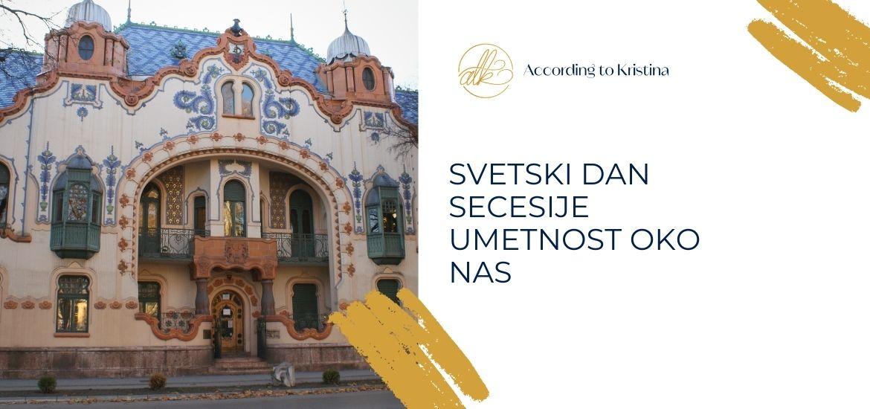 Svetski dan secesije © According to Kristina